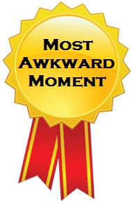 Award for Most Awkward Moment